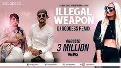 Illegal Weapon - Garry Sandhu & Jasmine Sandlas | Intense | DJ Goddess Remix