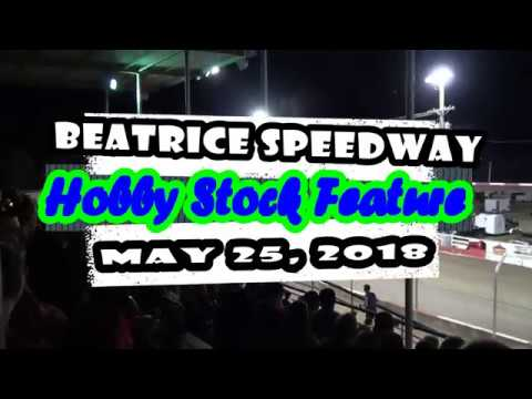 05/25/2018 BEATRICE SPEEDWAY HOBBY STOCK A-FEATURE