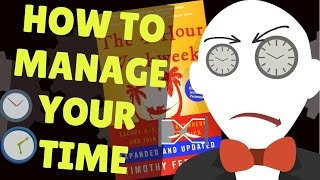 how to manage your time   the 4 hour workweek animated notes