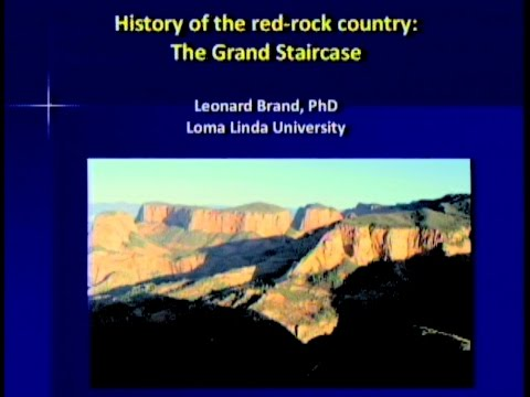 History of the Red-Rock Country: The Grand Staircase 10-8-2016 by Leonard Brand
