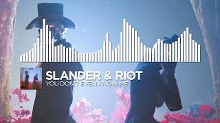 Download SLANDER & RIOT - You Don't Even Know Me