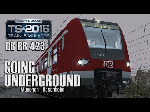 Train Simulator 2016: Munchen - Rosenheim - DB BR423 - Going Underground