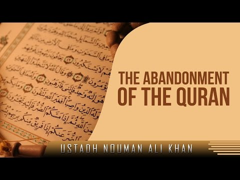 The Abandonment Of The Quran ᴴᴰ ┇ Emotional ┇ by Ustadh Nouman Ali Khan ┇ TDR Production ┇