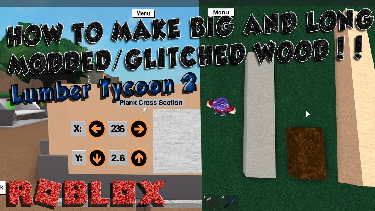 How to get BIG and LONG GLITCHED WOOD!! Roblox Lumber Tycoon 2