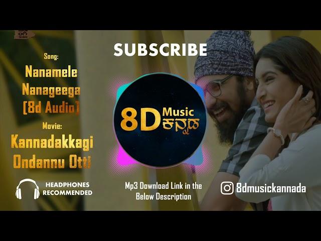 Nana Mele Nanageega 8d Audio Kannadakkagi Ondannu Otti 8d Music Kannada Youtube
