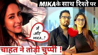 - ChahattKhanna breaks Silence on Quarantine LOVE with Mika Singh
