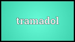 Tramadol Meaning