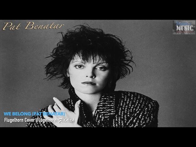 We Belong (Pat Benatar) - Flugelhorn Cover