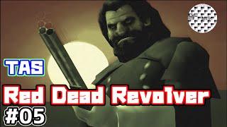 [TAS]RED DEAD REVOLVER Part05[ツールアシストサクサクプレイ]
