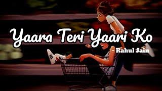 Download Yaara Teri Yaari Ko Song Lyrics | Rahul Jain | Meri Zindagi Sawaari