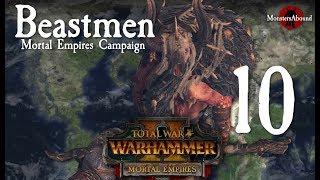Total War: Warhammer 2 Mortal Empires - Beastmen Campaign #10