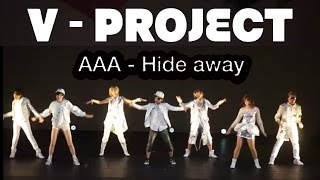 Video AAA【Hide Away】cover by V -Project download MP3, 3GP, MP4, WEBM, AVI, FLV Juli 2018