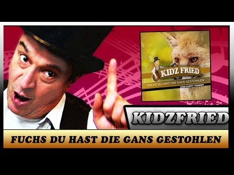 fuchs-du-hast-die-gans-gestohlen---(gib-sie-wieder-her)-kidz-fried---der-kinder-entertainer
