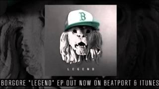 Borgore - Legend EP!