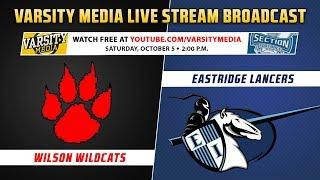 Section V Football: Eastridge vs. Wilson (10/5/2019)