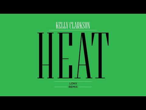 Kelly Clarkson - Heat (Lökii Remix) [Official Audio]