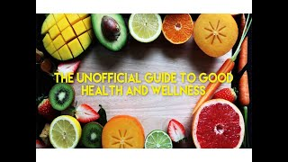 An Unofficial Guide to Good Health and Wellness