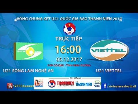 FULL  | U21 SLNA vs U21 Viettel | Bán kết giải bóng đá U21 Quốc gia Gia Báo Thanh Niên 2017