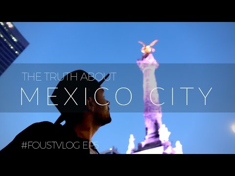 The Truth About Mexico City. Is It Dangerous? Or totally Amazing!