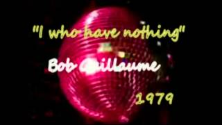 Bob Guillaume - I who have nothing 1979 Nice Disco!