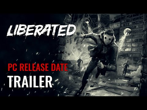 Liberated - PC Release Date Trailer   STEAM, GOG.com, Humble