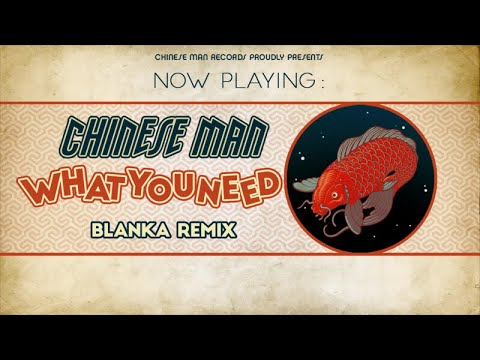 Youtube: Chinese Man – What You Need (Blanka Remix)