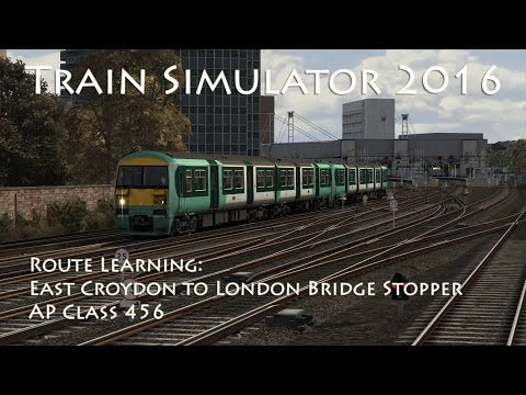 Train Simulator 2016 - Route Learning: East Croydon to London Bridge Stopper (AP Class 456)