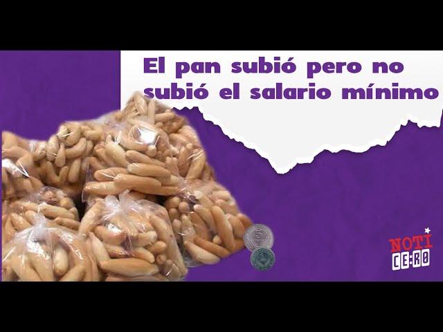 NotiCero #55 El pan subió pero no subió el salario mínimo