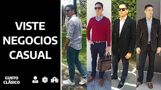 Cómo vestir casual a la oficina | Business Casual