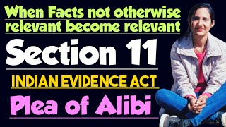 Section 11 of evidence act in hindi with case laws and illustrations, Plea of alibi in evidence act,
