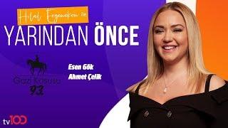 Ahmet Çelik ve Esen Gök - Hilal Ergenekon ile Yarından Önce - 3 Temmuz 2019