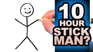 Drawing a STICK MAN in 10 Hours | 1 Hour | 10 Minutes | 1 Minute | 10 Seconds!