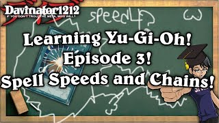 Learning Yu-Gi-Oh! Episode 3: Spell Speeds and Chains! Response?