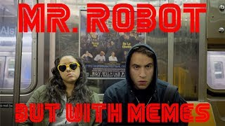 a mr. robot parody but it's memes instead of hacking.