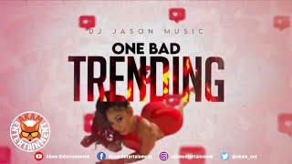 One Bad - Trending - August 2020