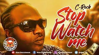 C-Rock - Stop Watch Me - May 2020