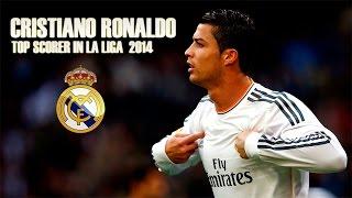 Cristiano Ronaldo - Top Scorer in La Liga | 2014 |
