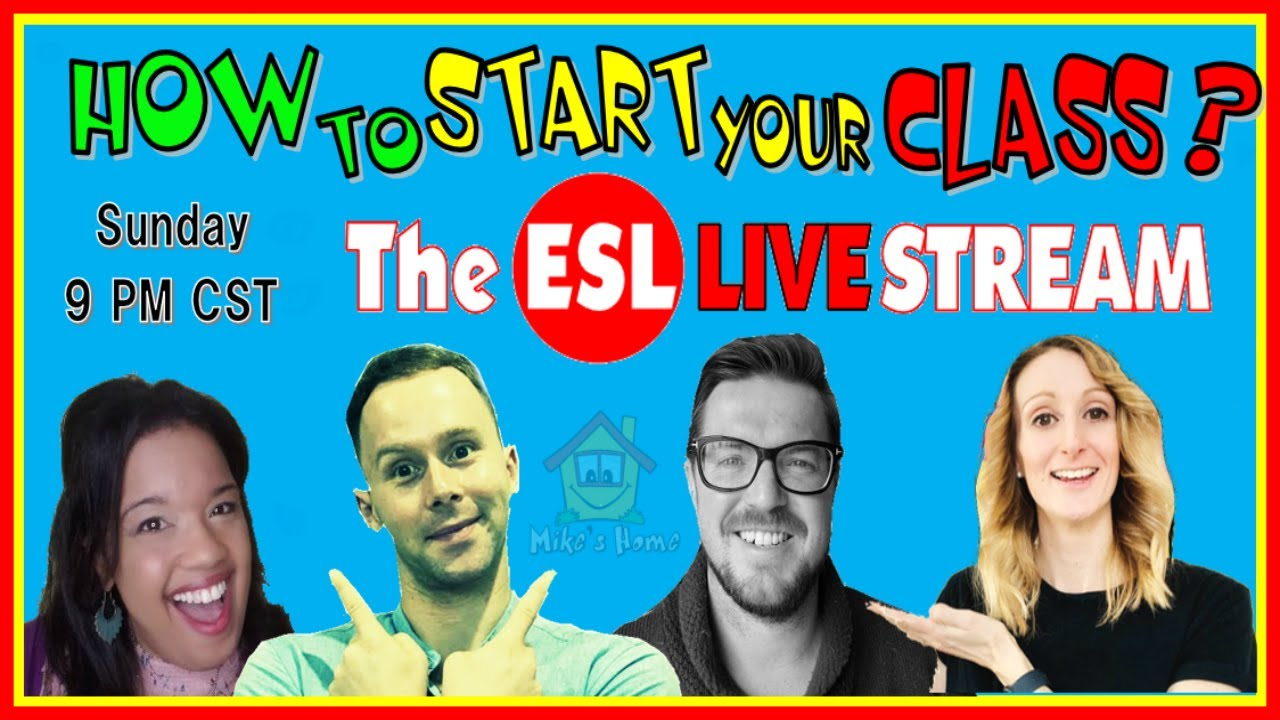 🔴[The ESL LIVESTREAM] - HOW TO START YOUR ENGLISH CLASS - Feat SPECIAL GUESTS
