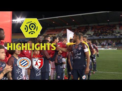 Montpellier Hérault SC - LOSC (3-0) - Highlights - (MHSC - LOSC) / 2017-18