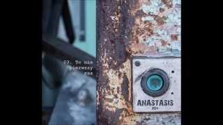 03. Anastasis - 2014 - To nie pierwszy raz