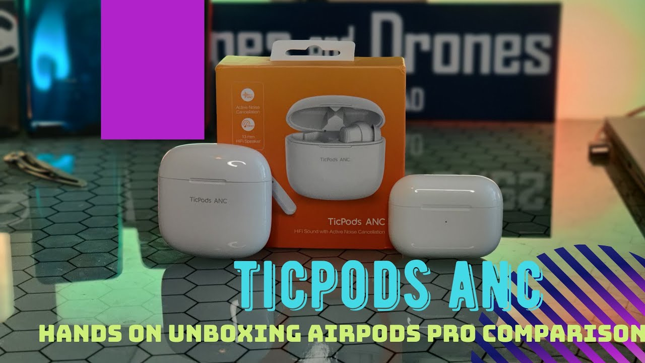 Ticpods Anc Hands On Airpod Pro Comparison A Worthy Addition
