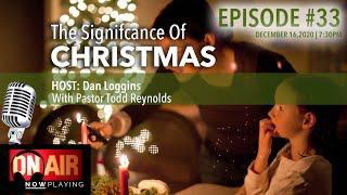 SG Radio | The Significance Of Christmas