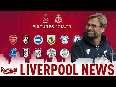 Liverpool's 18/19 fixtures announced! | lfc news live