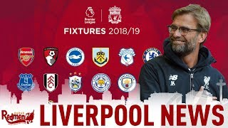 Liverpool's 18/19 Fixtures Announced!   LFC News LIVE