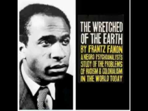 Frantz Fanon: The Wretched of the Earth (audio bk 2/7)
