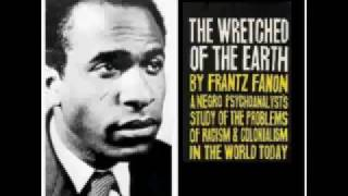 Frantz Fanon: The Wretched of the Earth (audio bk 2/7) Violence