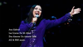 Ana Gabriel - Las Llaves De Mi Alma