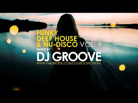 Funky Deep House & Nu-Disco Vol. #9 Mixed by DJ Groove