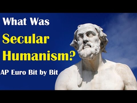 What Was Secular Humanism? AP Euro Bit by Bit #3