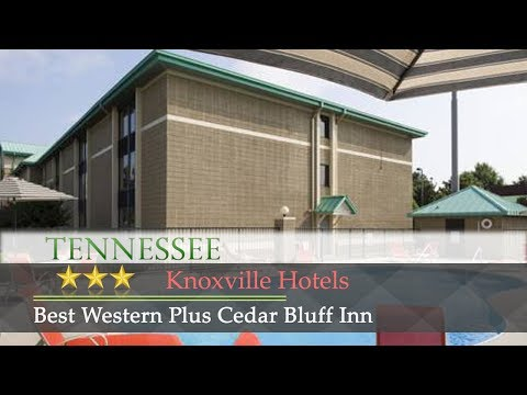 Best Western Plus Cedar Bluff Inn - Knoxville Hotels, Tennessee